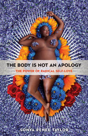 The Body is Not an Apology - Sonya Renee Taylor