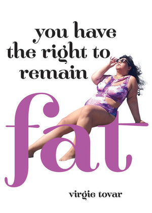 You Have the Right to Remain Fat - Virgie Tovar