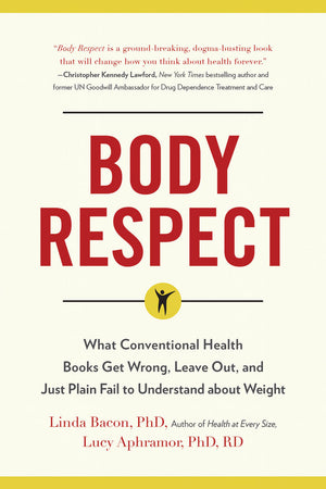 Body Respect - Linda Bacon and Lucy Aphramor