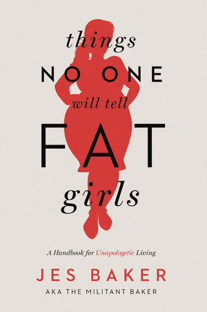 Things No One Will Tell Fat Girls - Jes Baker