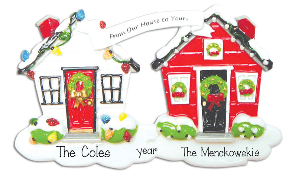 NEIGHBORS / FROM OUR HOUSE TO YOURS - Ornament