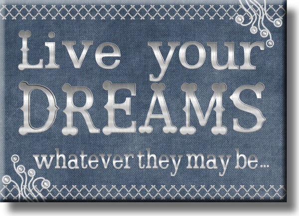 Live Your Dreams, Whatever They May Be Picture on Stretched Canvas, Wall Art Décor, Ready to Hang