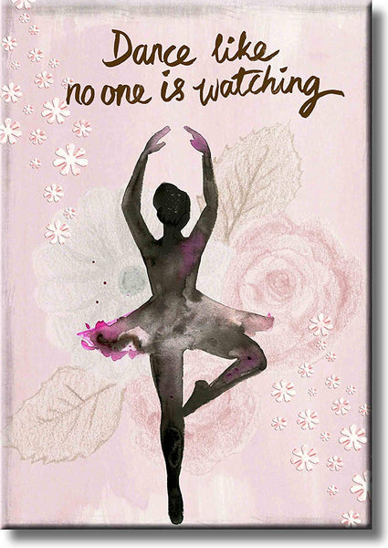Dance Like No One is Watching, Ballet Dance Picture on Stretched Canvas, Wall Art Décor, Ready to Hang