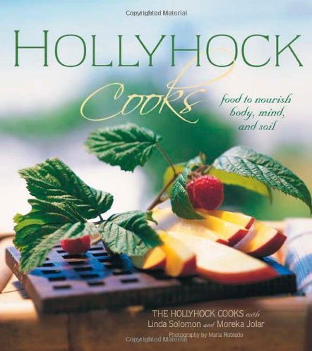 HOLLYHOCK COOKS by Moreka Jolar & Linda Solomon