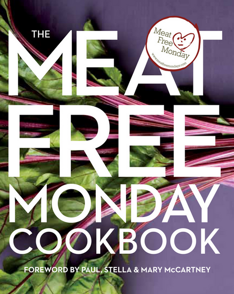 THE MEAT FREE MONDAY COOKBOOK by Paul, Stella & Mary McCartney