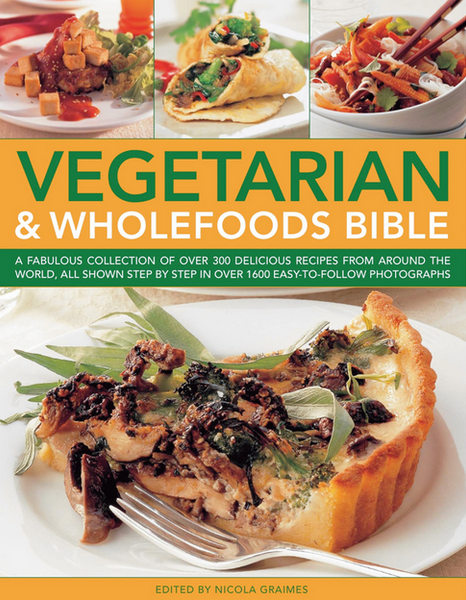 VEGETARIAN & WHOLEFOODS BIBLE by Nicola Graimes