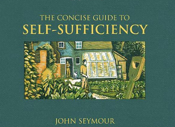 THE CONSICE GUIDE TO SELF-SUFFICIENCY by John Seymour