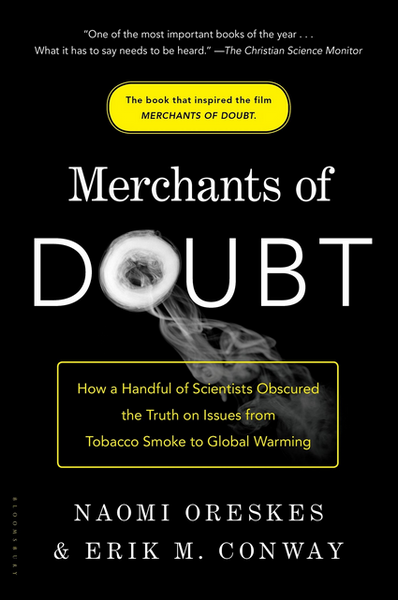 MERCHANTS OF DOUBT by Naomi Oreskes & Erik M. Conway