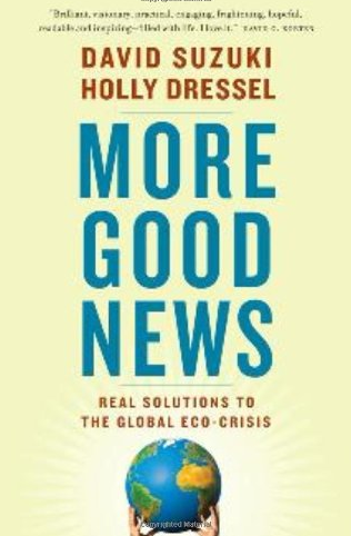 MORE GOOD NEWS  by David Suzuki & Holly Dressel