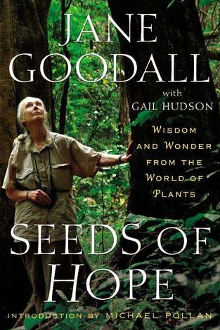 SEEDS OF HOPE by Jane Goodall, Gail Hudson & Michael Pollan