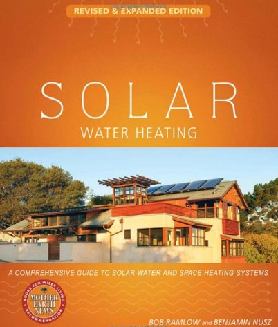 SOLAR WATER HEATING by  Bob Ramlow & Benjamin Nusz