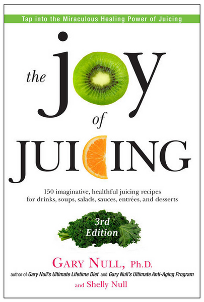 THE JOY OF JUICING by Gary Null & Shelly Null