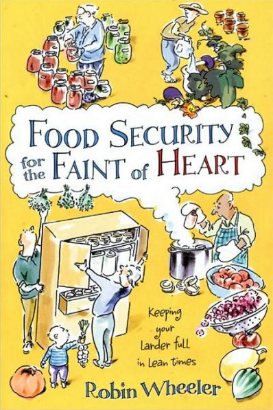 FOOD SECURITY FOR THE FAINT OF HEART by Robin Wheeler