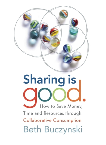 SHARING IS GOOD by Beth Buczynski