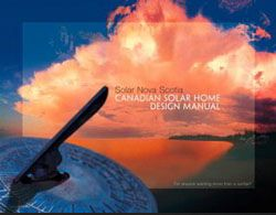 CANADIAN SOLAR HOME DESIGN MANUAL by Solar Nova Scotia
