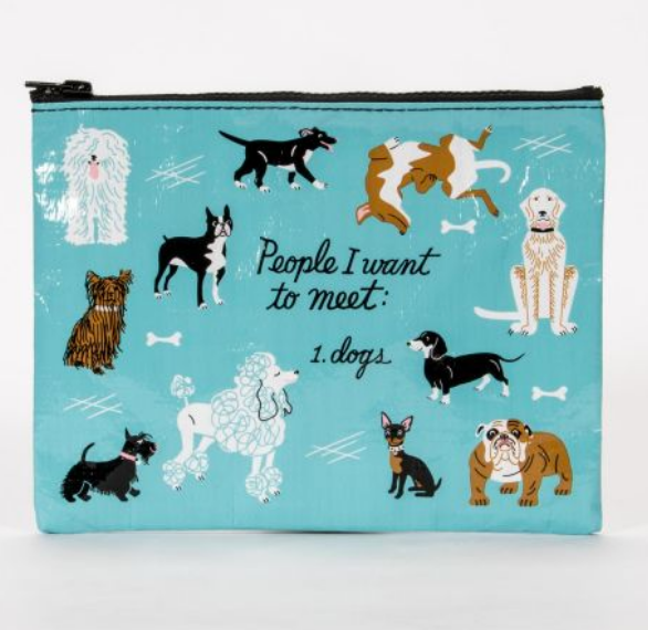 Zipper Pouch - PEOPLE I WANT TO MEET - DOGS