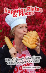 Superior Plates and Places, The Culinary Adventures of the Yooper Goddess.