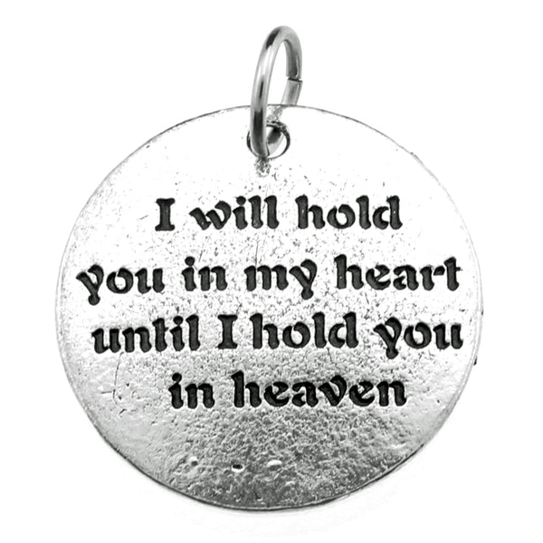 "Single Silver ""I will hold you in my heart until I hold you in heaven"" Charm at Baubles Of Fun"