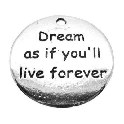 Antique Silver Stamped Dream As If Youll Live Forever Inspirational Charm - Charms