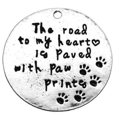 Antique Silver Stamped The Road To My Heart Is Paved With Paw Prints Charm / Pet Memorial - Charms