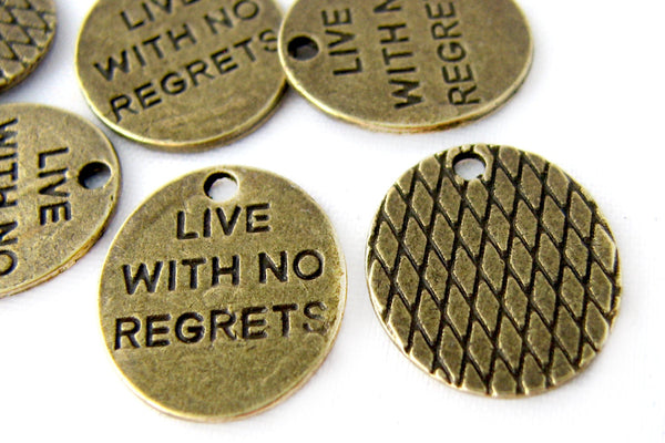 "Antique Bronze ""Live With No Regrets"" Charms / Brass Ox Live With No Regrets [Choose 1 piece or 10 pieces] --  85136.J1F"
