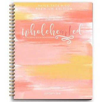 Wholehearted: A Coloring Book Devotional Premium Edition