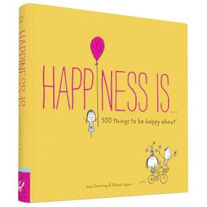 Happiness Is....500 Things to Be Happy About