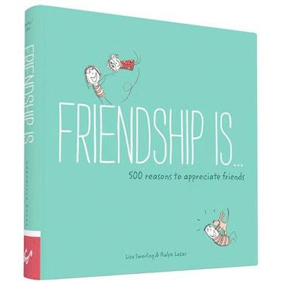 Friendship Is....500 Reasons to Appreciate Friends