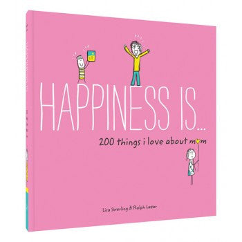 Happiness Is...200 Things I Love About Mom