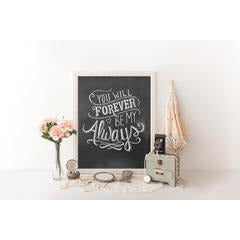 Forever Be My Always Chalkboard Print