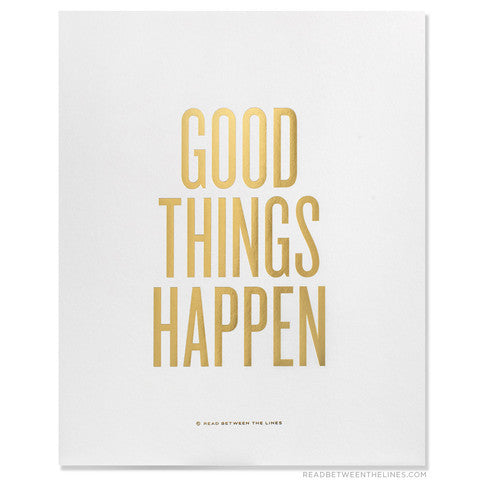 Good Things Happen Gold Print 8x10