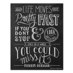 Life Moves Pretty Fast Chalkboard Print