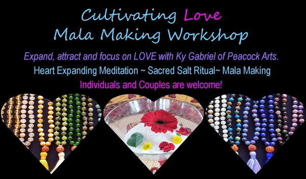 February 16th  Cultivating Love Mala Workshop