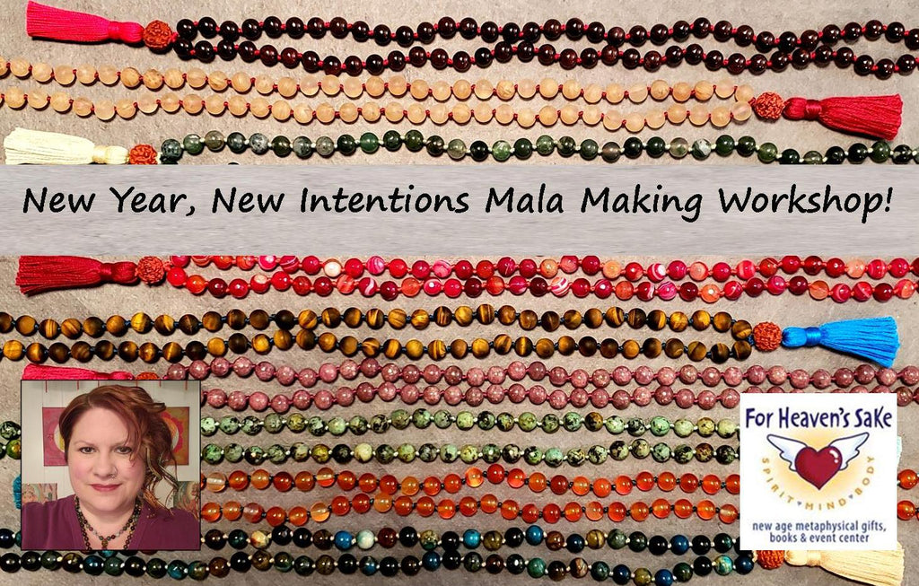 January 12th - NEW YEAR  Intention and Mala Making at For Heaven's Sake