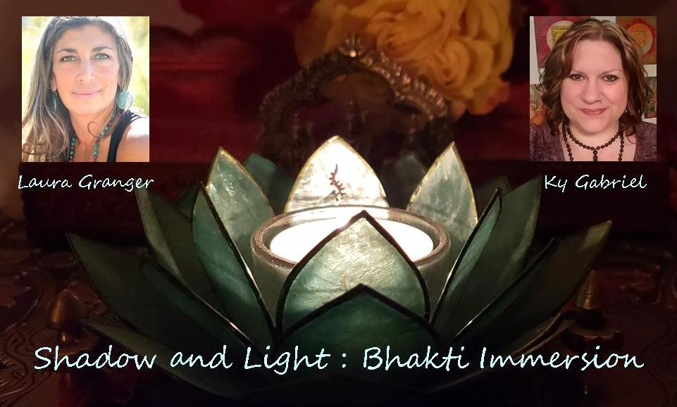 Shadow and Light - A Solstice Bhakti Immersion- December 15th