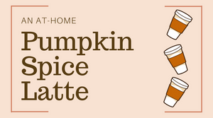 The Best Homemade Pumpkin Spice Latte