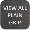 VIEW ALL PLAIN GRIP
