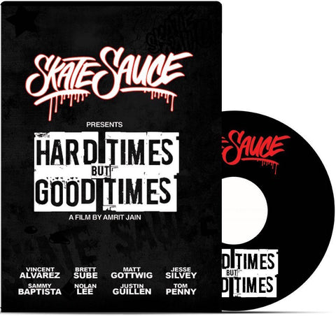 VIDEOS / SKATE SAUCE / HARD TIMES BUT GOOD TIMES (DVD)