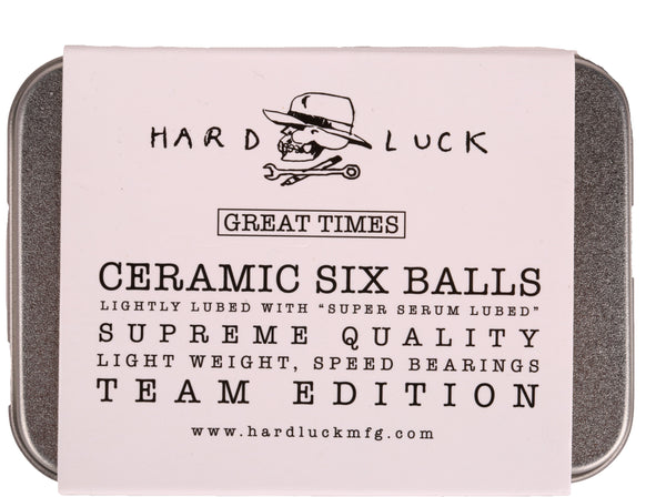 "BEARINGS / HARD LUCK / ""GREAT TIMES"" CERAMIC"