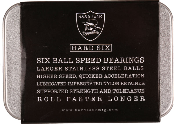 BEARINGS / HARD LUCK / HARD SIX SPEED BEARINGS
