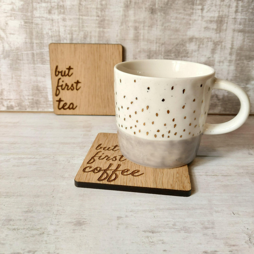 But First Coffee....Or Tea Coaster