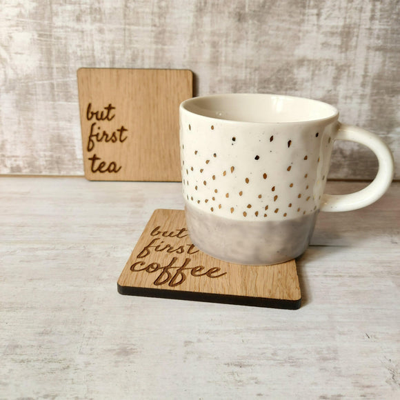 But First Coffee....Or Tea Coaster - Olganna
