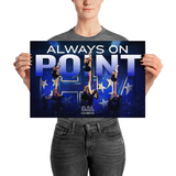 "Always On Point Poster — 18"" x 12"" and 36"" x 24"""