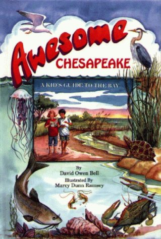 AWESOME CHESAPEAKE A KIDS GUIDE TO THE BAY