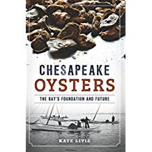 CHESAPEAKE OYSTERS THE BAYS FOUNDATION AND FUTURE