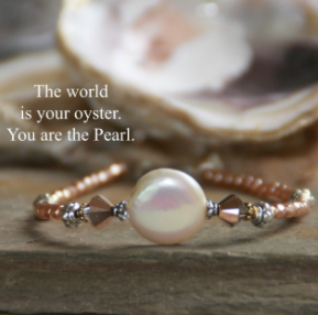 THE WORLD IS YOUR OYSTER YOU ARE THE PEARL BRACELET