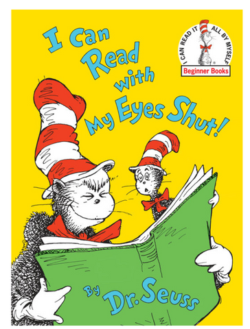 DR SEUSS'S I CAN READ WITH MY EYES SHUT