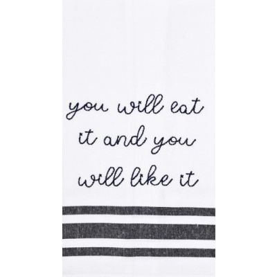 YOU WILL EAT IT TEA TOWEL