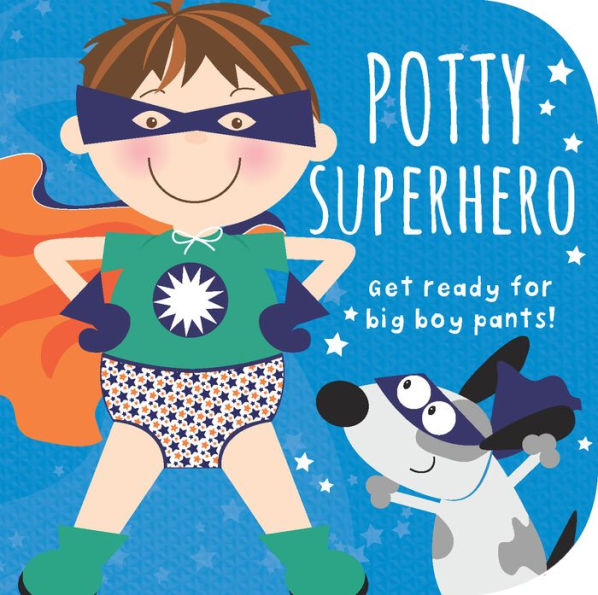 Potty Superhero : Get Ready For Big Boy Pants!