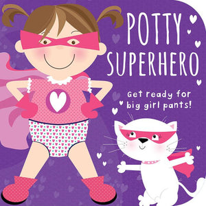 Potty Superhero : Get Ready For Big Girl Pants!